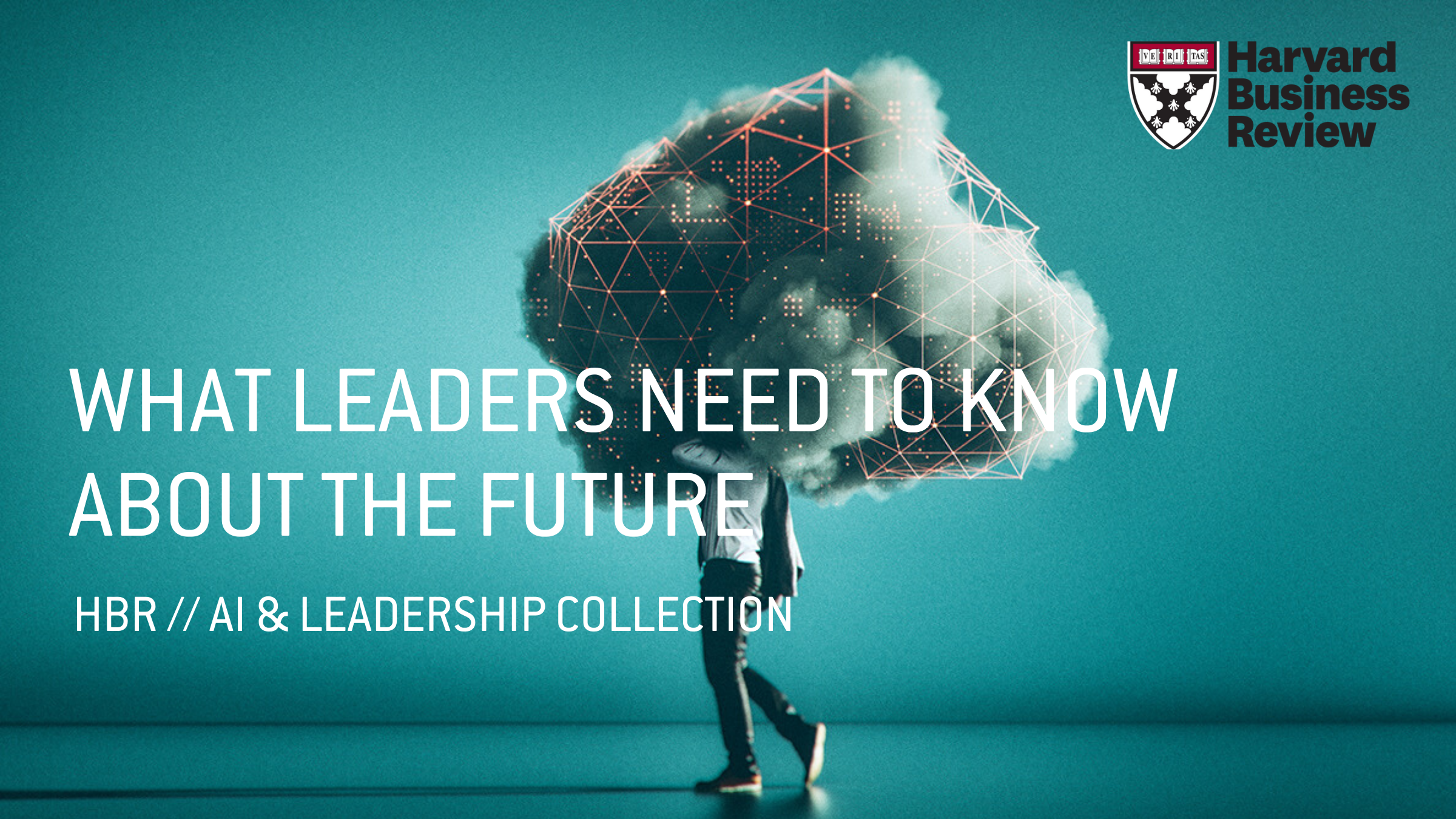 WHAT LEADERS NEED TO KNOW ABOUT THE FUTURE