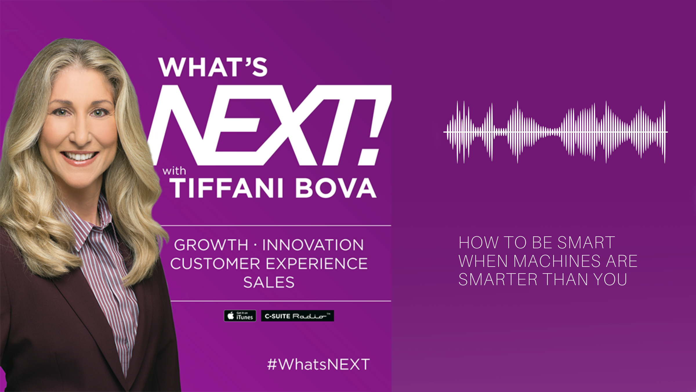 Whats Next! with Tiffani Bova Podcast